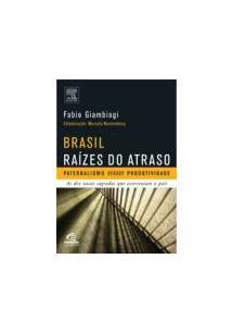 BRASIL RAIZES DO ATRASO: PATERNALISMO VERSUS PRODUTIVIDADE - AS DEZ VACAS SAGRA...