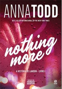 NOTHING MORE: A HISTORIA DE LANDON - LIVRO I