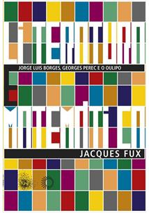 LITERATURA E MATEMATICA: JORGE LUIS BORGES, GEORGES PEREC E O OULIPO