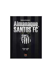 ALMANAQUE DO SANTOS FC  1912 A 2012 - Guilherme Nascimento - Livro 59f9aa44f4bf9