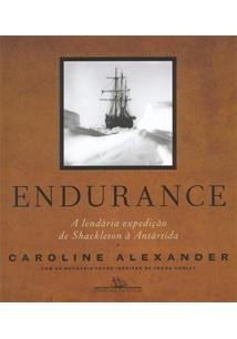 ENDURANCE: A LENDARIA EXPEDIÇAO DE SHACKLETON A ANTARTIDA