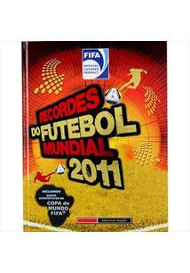 RECORDES DO FUTEBOL MUNDIAL 2011