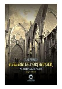A ABADIA DE NORTHANGER: NORTHANGER ABBEY