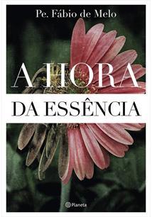 A HORA DA ESSENCIA - 1ªED.(2021)