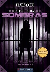 FILHOS DAS SOMBRAS, OS 3: OS TRAIDOS