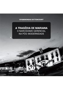 LIVRO A TRAGEDIA DE MARIANA: O NARCISISMO GERENCIAL NA POS-MODERNIDADE