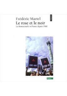 LE ROSE ET LE NOIR: LES HOMOSEXUELS EN FRANCE DEPUIS 1968