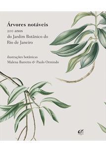LIVRO ARVORES NOTAVEIS: 200 ANOS DO JARDIM BOTANICO DO RIO DE JANEIRO - 1ªED.(2008)