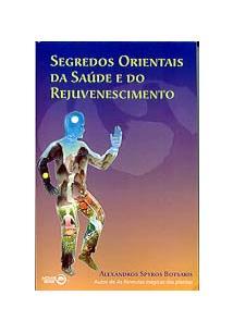 SEGREDOS ORIENTAIS DA SAUDE E DO REJUVENESCIMENTO