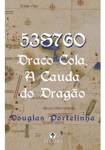 53S76O: DRACO COLA, A CAUDA DO DRAGAO - 1ªED.(2021)