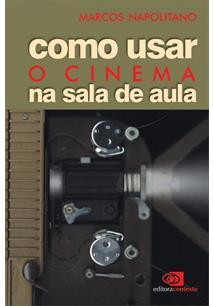 LIVRO COMO USAR O CINEMA NA SALA DE AULA
