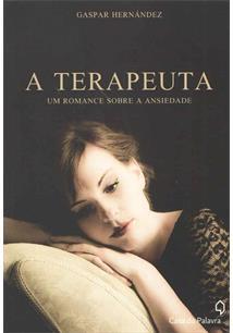 A TERAPEUTA: UM ROMANCE SOBRE A ANSIEDADE