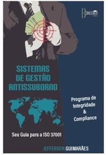 SISTEMAS DE GESTAO ANTISSUBORNO  SEU GUIA PARA A ISO 37001 - PROGRAMA DE  INTEGRIDADE E fad7a342575d8