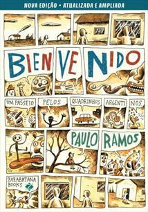 BIENVENIDO: UM PASSEIO PELOS QUADRINHOS ARGENTINOS - 2ªED.(2016)