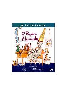 O PEQUENO ALQUIMISTA - Marcio Trigo - Livro