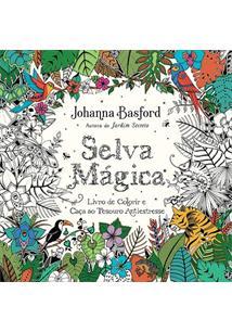 SELVA MAGICA: LIVRO DE COLORIR E CAÇA AO TESOURO ANTIESTRESSE - 1ªED.(2016)