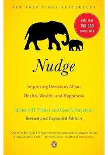NUDGE: IMPROVISING DECISIONS ABOUT HEALTH, WEALTH, AND HAPPINESS