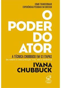 O PODER DO ATOR: A TECNICA CHUBBUCK EM 12 ETAPAS - DO ROTEIRO A INTERPRETAÇAO V...