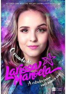 23fa499d56103 O MUNDO DE LARISSA MANOELA - Larissa Manoela - Livro