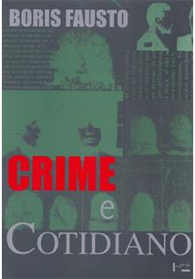 CRIME E COTIDIANO: A CRIMINALIDADE EM SAO PAULO - 2ªED.(2014)