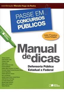 PASSE EM CONCURSOS PUBLICOS: MANUAL DE DICAS – DEFENSORIA PUBLICA ESTADUAL E FE...
