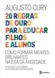 20 REGRAS DE OURO PARA EDUCAR FILHOS E ALUNOS: COMO FORMAR MENTES BRILHANTES NA...