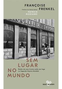 SEM LUGAR NO MUNDO: RELATO DE UMA LIVREIRA JUDIA EM FUGA NA SEGUNDA GUERRA MUND...