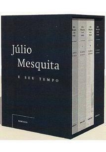JULIO MESQUITA E SEU TEMPO