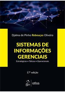 SISTEMAS DE INFORMAÇOES GERENCIAIS: ESTRATEGICAS, TATICAS, OPERACIONAIS - 17ªED.(2018)