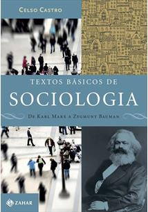 TEXTOS BASICOS DE SOCIOLOGIA: DE KARL MARX A ZYGMUNT BAUMAN
