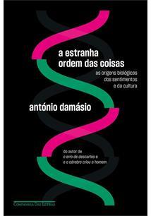 A ESTRANHA ORDEM DAS COISAS: AS ORIGENS BIOLOGICAS DOS SENTIMENTOS E DA CULTURA