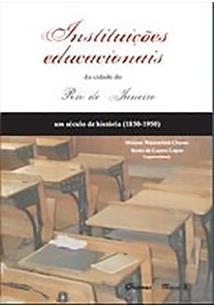 INSTITUIÇOES EDUCACIONAIS DA CIDADE DO RIO DE JANEIRO: UM SECULO DE HISTORIA (1...