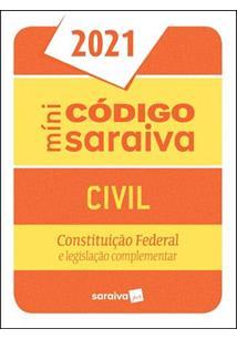 MINI CODIGO CIVIL SARAIVA: CONSTITUIÇAO FEDERAL E LEGISLAÇAO COMPLEMENTAR - 27ª...