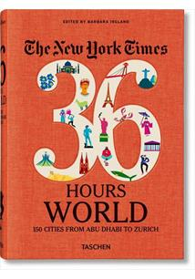 36 HOURS WORLD: 150 CITIES FROM ABU DHABI TO ZURICH
