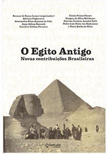 O EGITO ANTIGO: NOVAS CONTRIBUIÇOES BRASILEIRAS