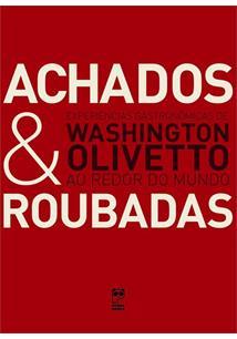 ACHADOS & ROUBADAS: EXPERIENCIAS GASTRONOMICAS AO REDOR DO MUNDO