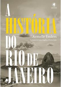 A HISTORIA DO RIO DE JANEIRO - 3ªED.(2015)