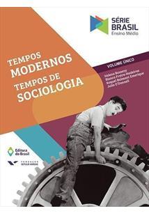 TEMPOS MODERNOS, TEMPOS DE SOCIOLOGIA - VOLUME UNICO - 4ªED.(2016)