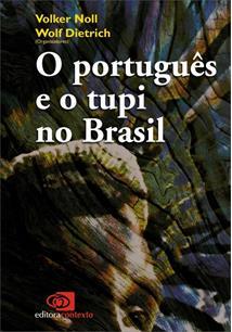 O PORTUGUES E O TUPI NO BRASIL - 1ªED.(2010)