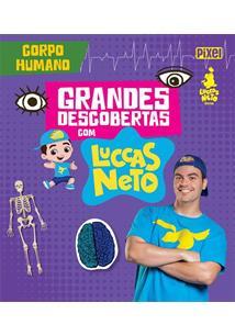 GRANDES DESCOBERTAS COM LUCCAS NETTO: CORPO HUMANO