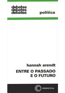 ENTRE O PASSADO E O FUTURO - 7ªED.(2014)