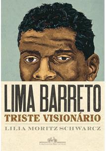 LIMA BARRETO: TRISTE VISIONARIO