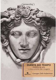 DIANTE DO TEMPO: HISTORIA DA ARTE E ANACRONISMO DAS IMAGENS