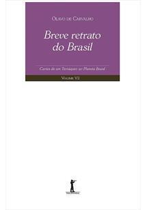 BREVE RETRATO DO BRASIL: CARTAS DE UM TERRAQUEO AO PLANETA BRASIL - VOL. VII