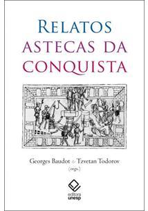 RELATOS ASTECAS DA CONQUISTA