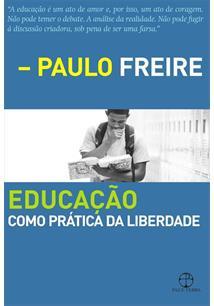 EDUCAÇAO COMO PRATICA DA LIBERDADE - 40ªED.(2017)