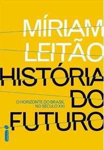 LIVRO HISTORIA DO FUTURO: O HORIZONTE DO BRASIL NO SECULO XXI
