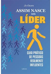 ASSIM NASCE UM LIDER: GUIA PRATICO DE PESSOAS REALMENTE INFLUENTES
