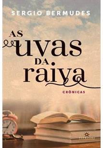 AS UVAS DA RAIVA: CRONICAS