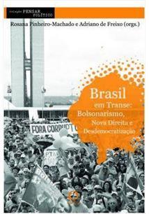 BRASIL EM TRANSE: BOLSONARISMO, NOVA DIREITA E DESDEMOCRATIZAÇAO